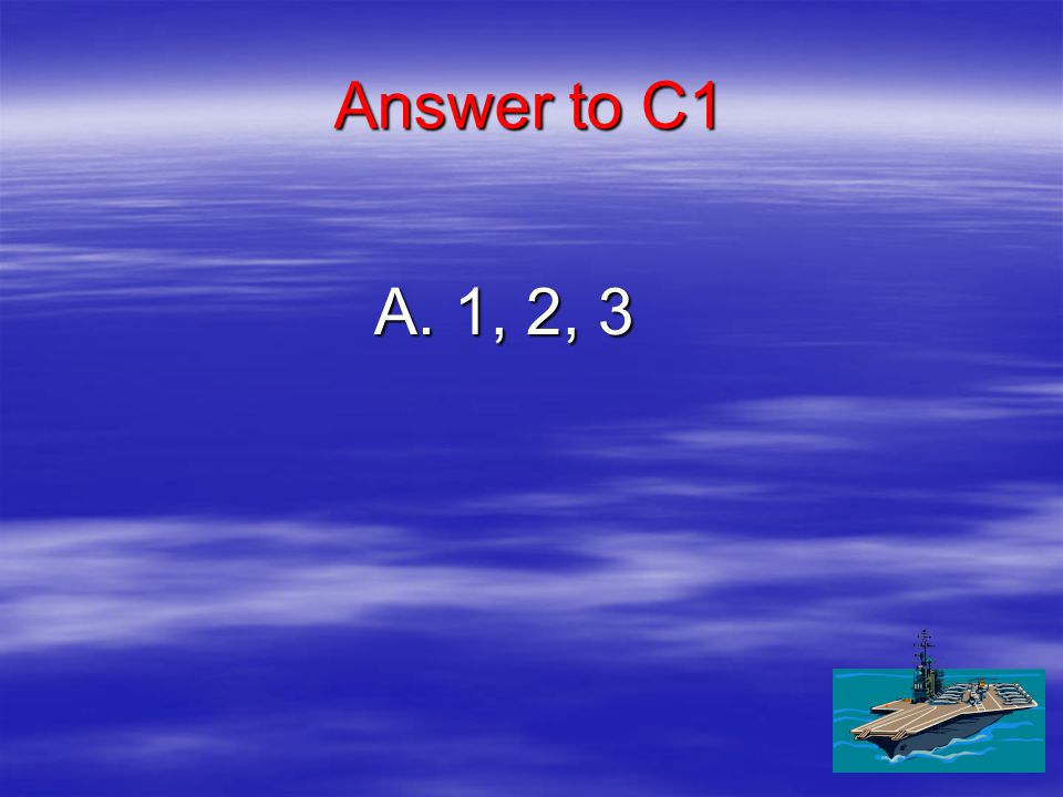 C1 What are the classes of levers. A. A.1, 2, 3 B.