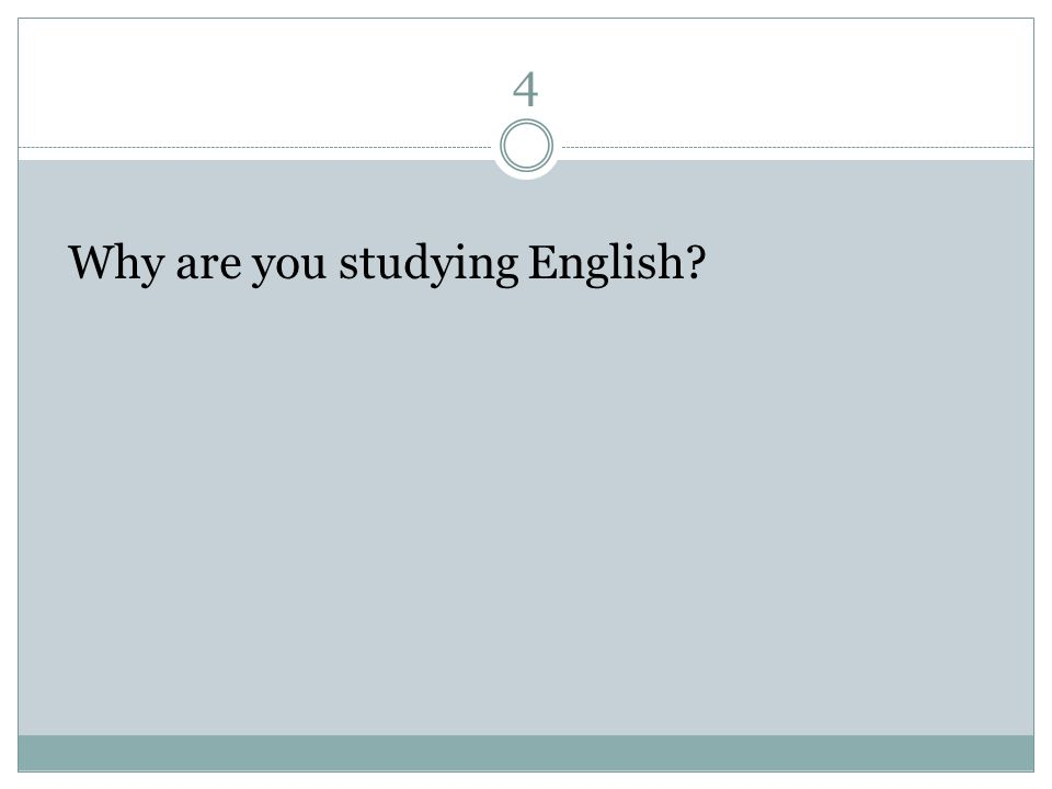 4 Why are you studying English