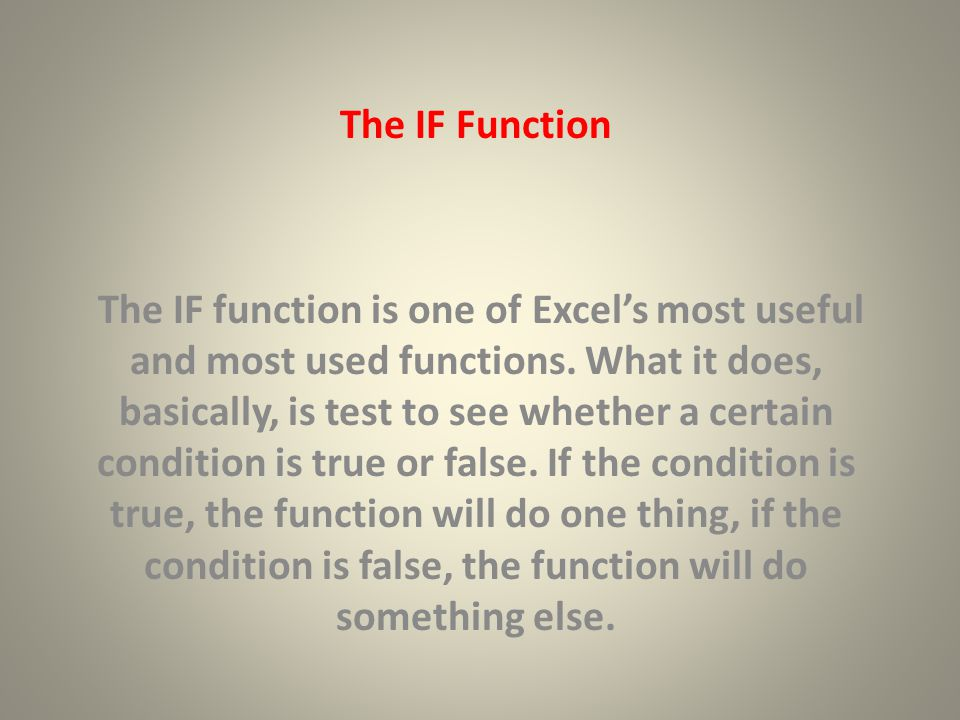 The Syntax The basic form or syntax of the function is:syntax =IF(logic test, value if true, value if false)