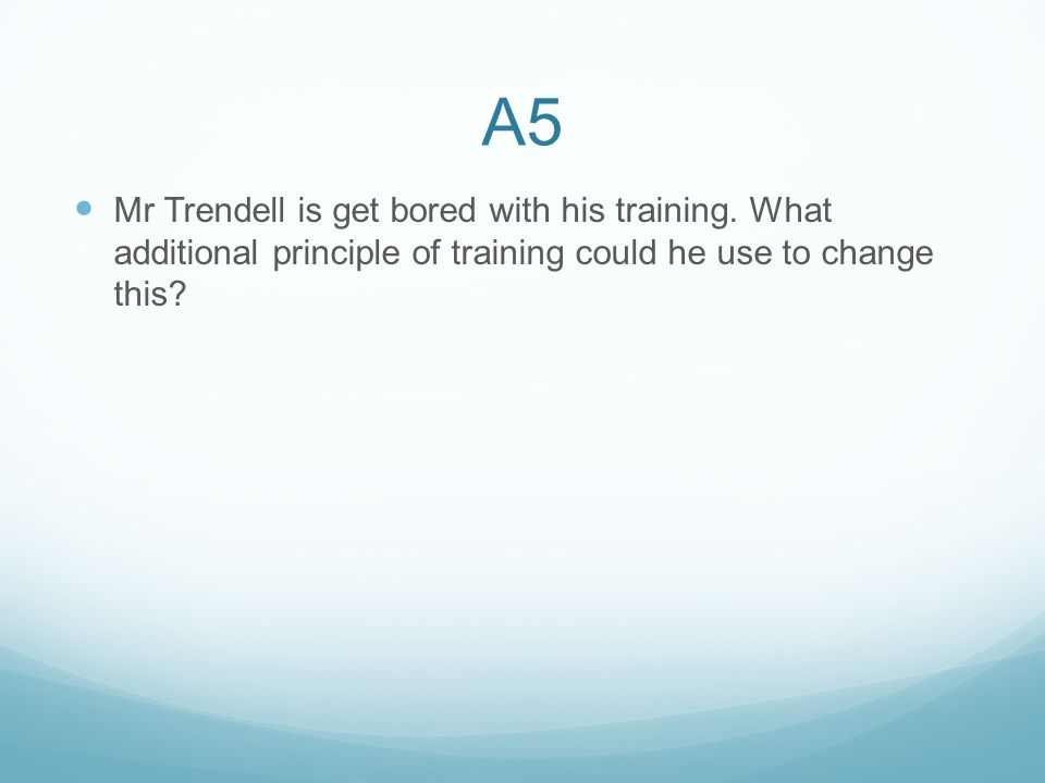 Mr Trendell is get bored with his training.