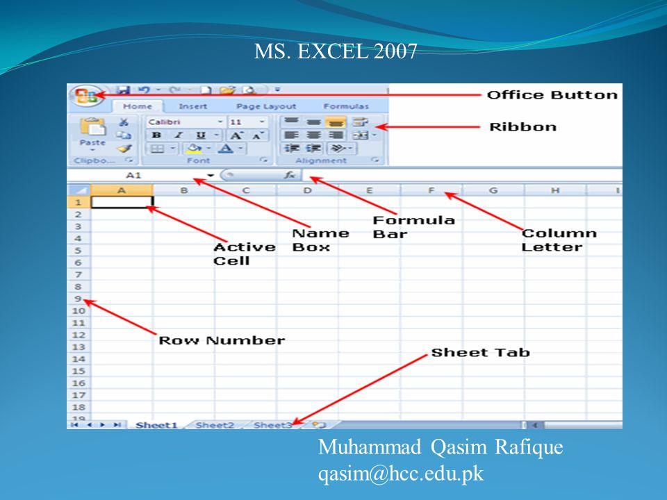 Muhammad Qasim Rafique qasim@hcc.edu.pk MS. EXCEL 2007