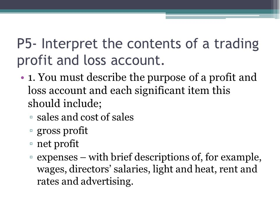 P5- Interpret the contents of a trading profit and loss account.