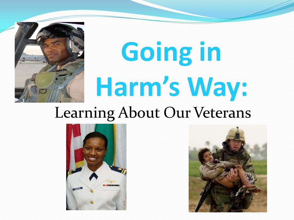 Going in Harm's Way: Learning About Our Veterans