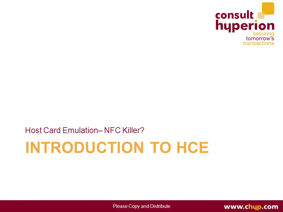 INTRODUCTION TO HCE Host Card Emulation– NFC Killer Please Copy and Distribute