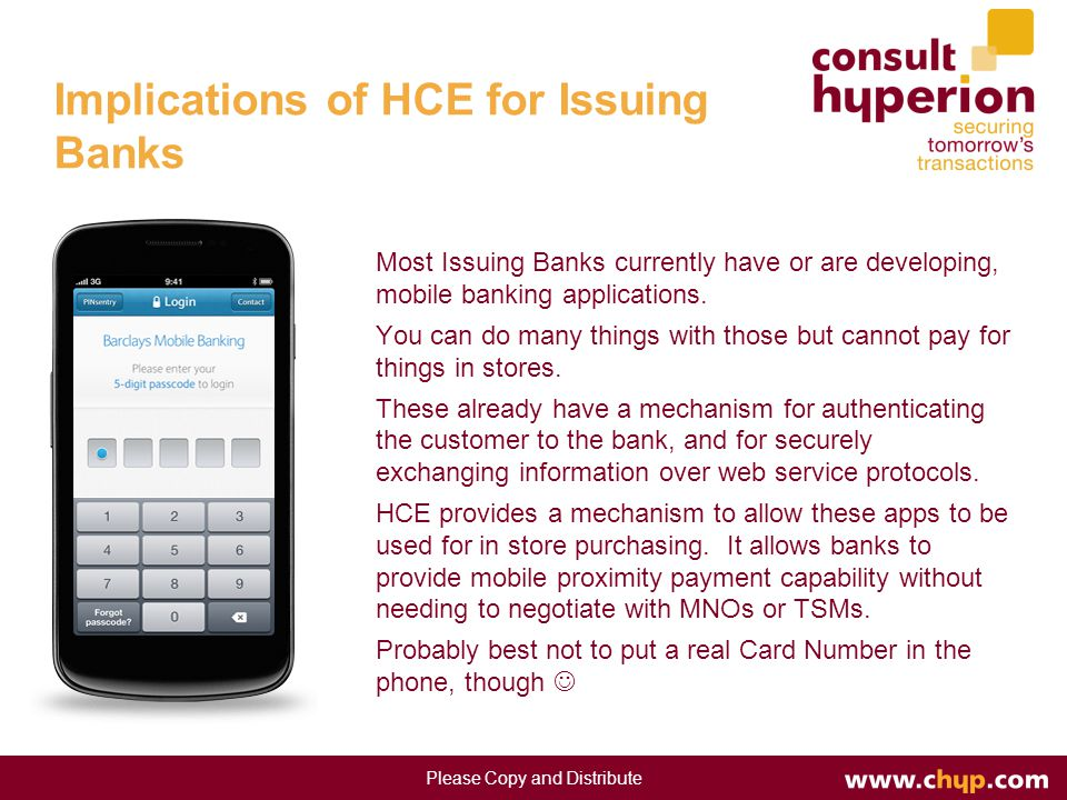 Most Issuing Banks currently have or are developing, mobile banking applications.
