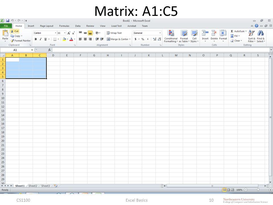 Matrix: A1:C5 CS1100Excel Basics10