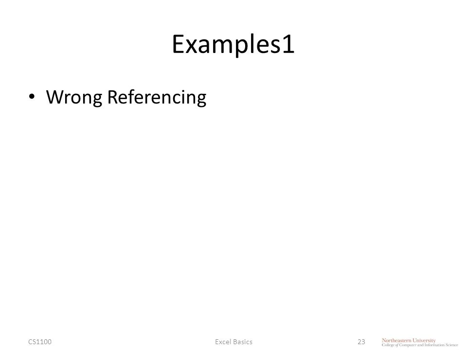 Examples1 Wrong Referencing CS1100Excel Basics23