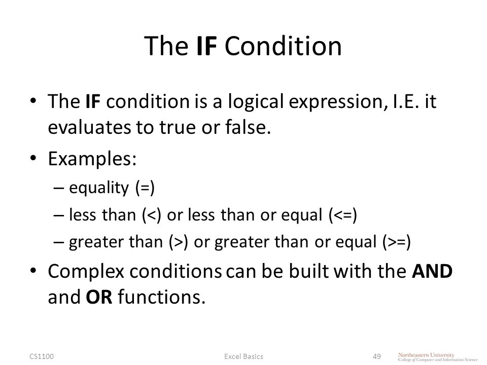 The IF Condition The IF condition is a logical expression, I.E.