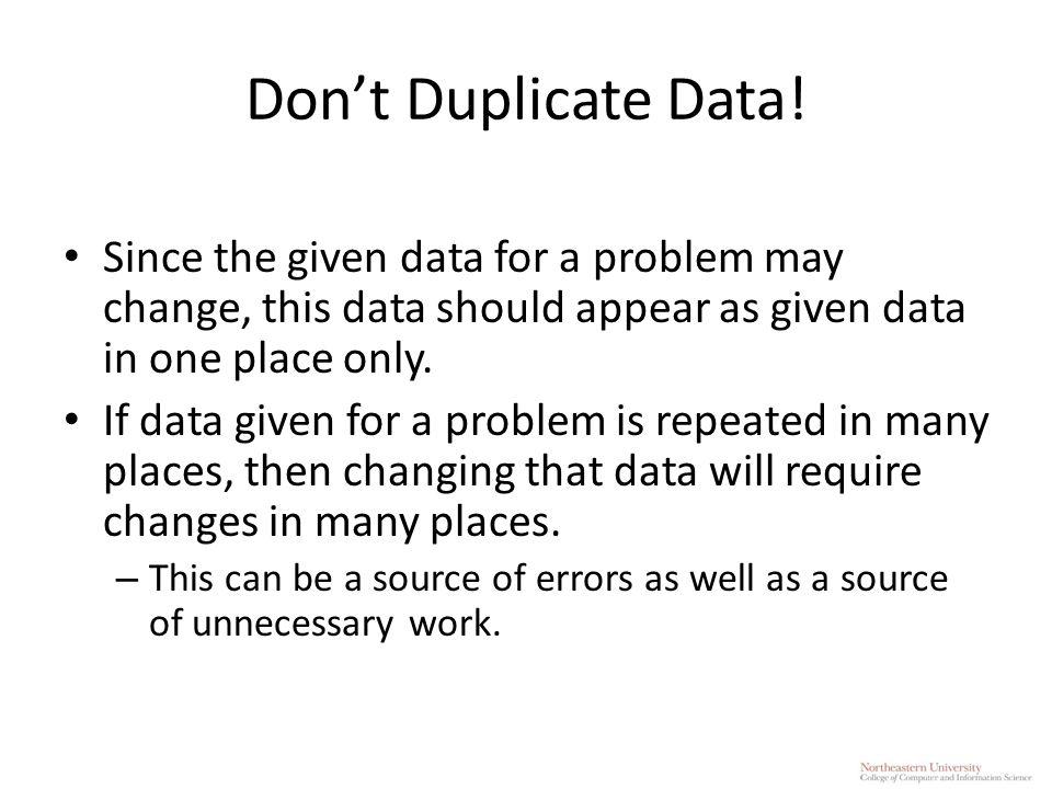 Don't Duplicate Data.