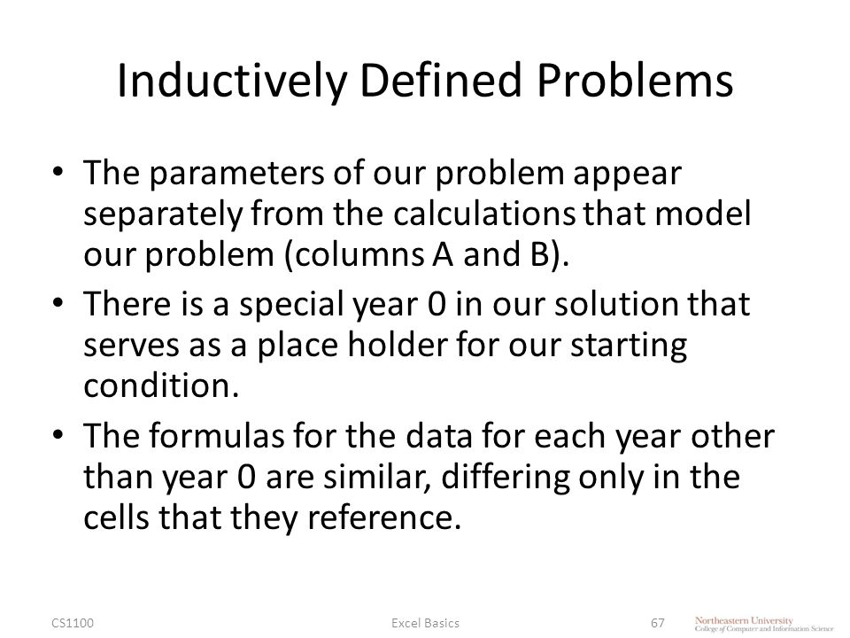 Inductively Defined Problems The parameters of our problem appear separately from the calculations that model our problem (columns A and B).