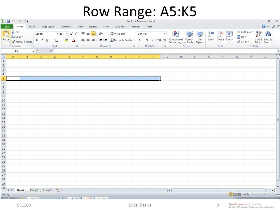 Row Range: A5:K5 CS1100Excel Basics9
