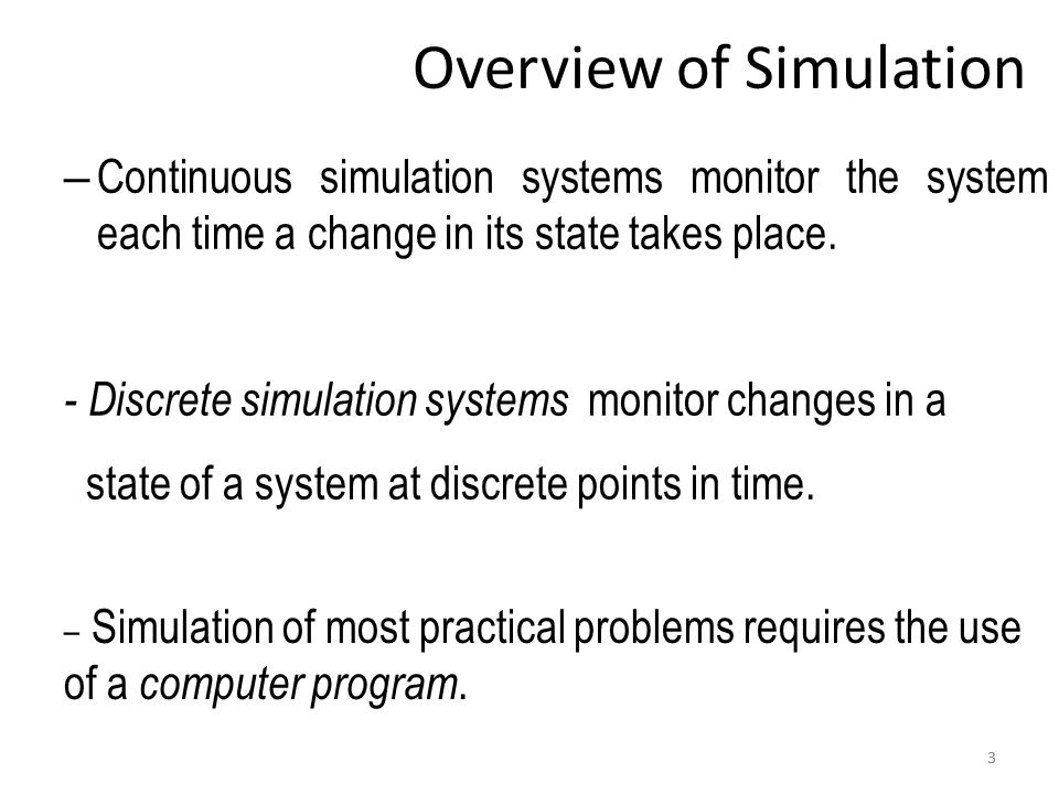 33 – Continuous simulation systems monitor the system each time a change in its state takes place.