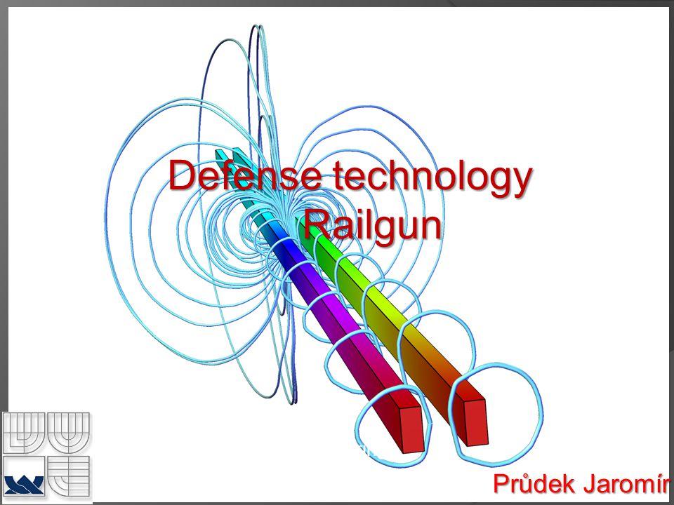 Defense technology Railgun Průdek Jaromír Brno University of Technology Faculty of Mechanical Engineering