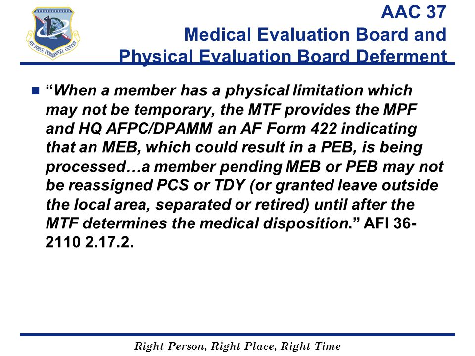 "Right Person, Right Place, Right Time AAC 37 Medical Evaluation Board and Physical Evaluation Board Deferment ""When a member has a physical limitation"