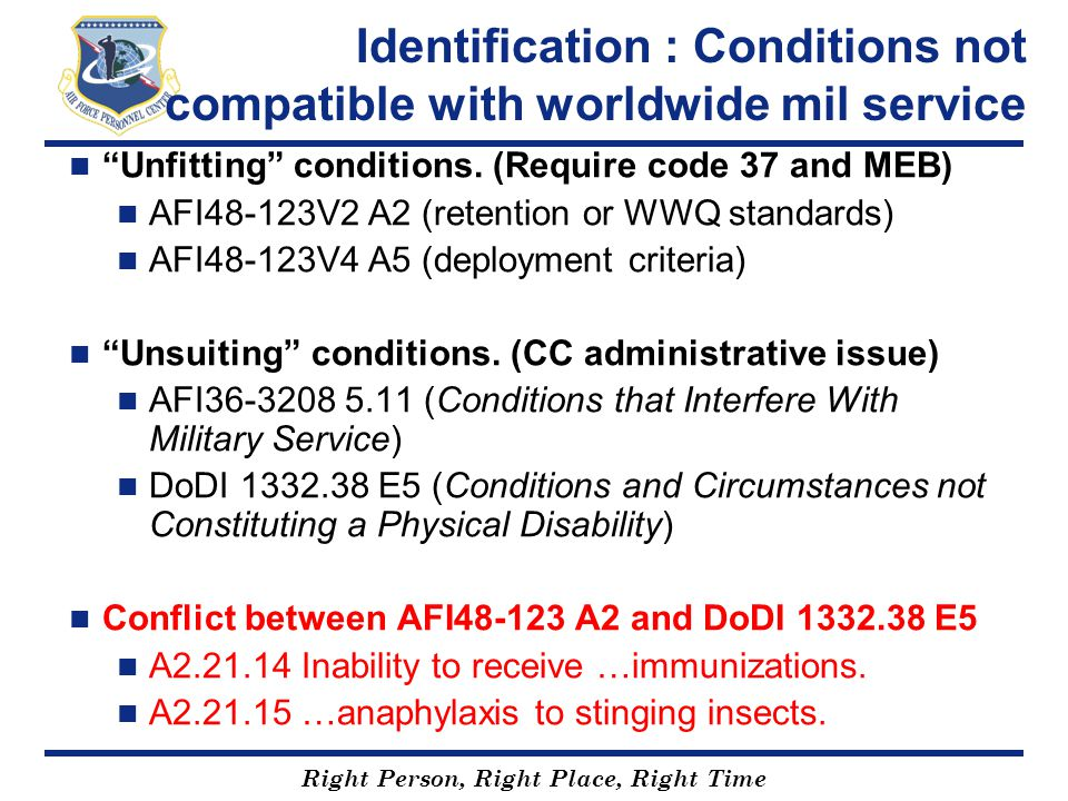 "Right Person, Right Place, Right Time Identification : Conditions not compatible with worldwide mil service ""Unfitting"" conditions. (Require code 37 a"