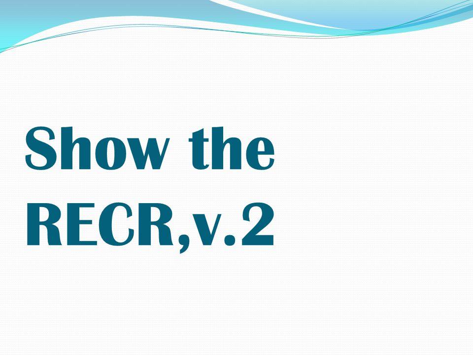 Show the RECR,v.2