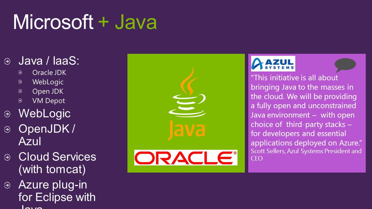 This initiative is all about bringing Java to the masses in the cloud.