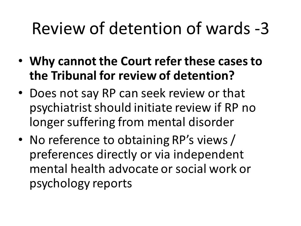 Review of detention of wards -3 Why cannot the Court refer these cases to the Tribunal for review of detention.