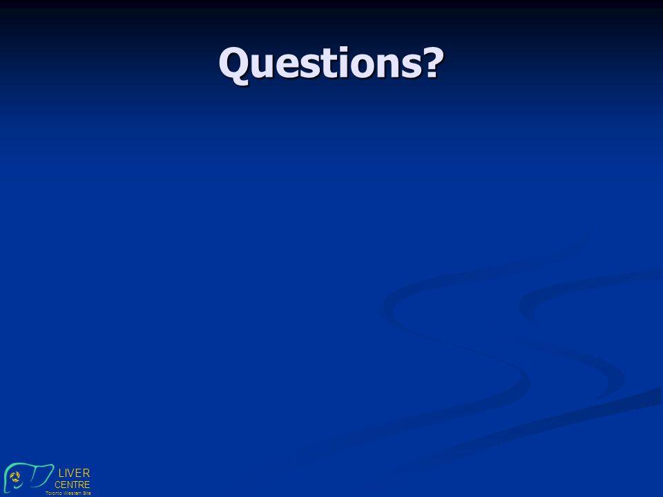 LIVER CENTRE Toronto Western Site Questions
