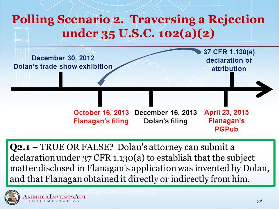 Polling Scenario 2. Traversing a Rejection under 35 U.S.C.