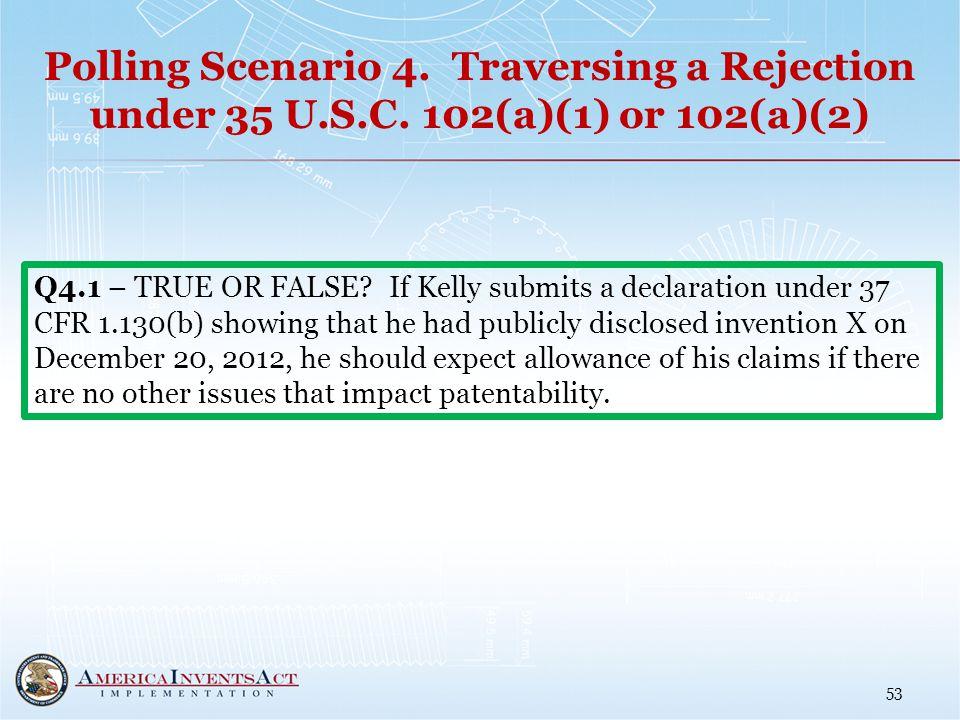 Polling Scenario 4. Traversing a Rejection under 35 U.S.C.