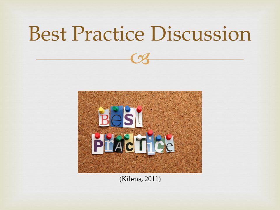  Best Practice Discussion (Kilens, 2011)