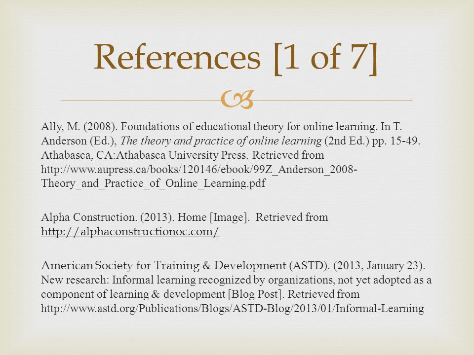  Ally, M. (2008). Foundations of educational theory for online learning.