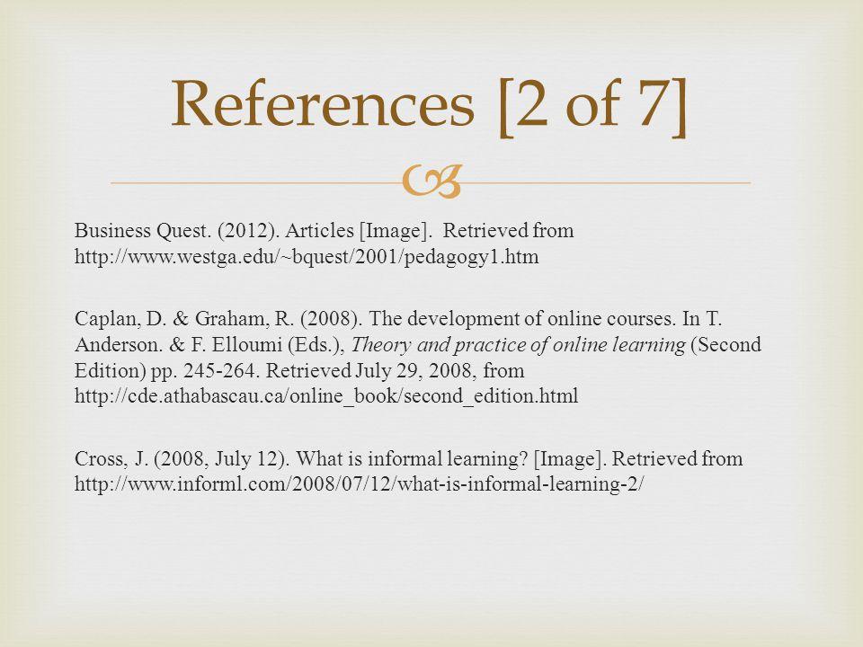  Business Quest. (2012). Articles [Image]. Retrieved from http://www.westga.edu/~bquest/2001/pedagogy1.htm Caplan, D. & Graham, R. (2008). The develo