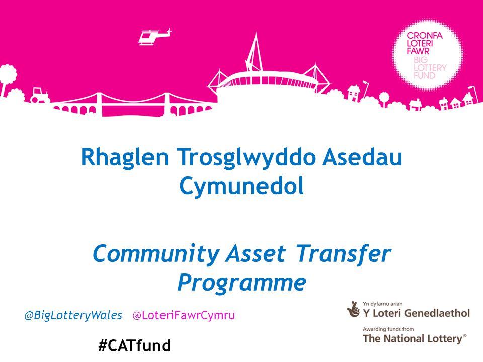 Rhaglen Trosglwyddo Asedau Cymunedol Community Asset Transfer Programme @BigLotteryWales @LoteriFawrCymru #CATfund