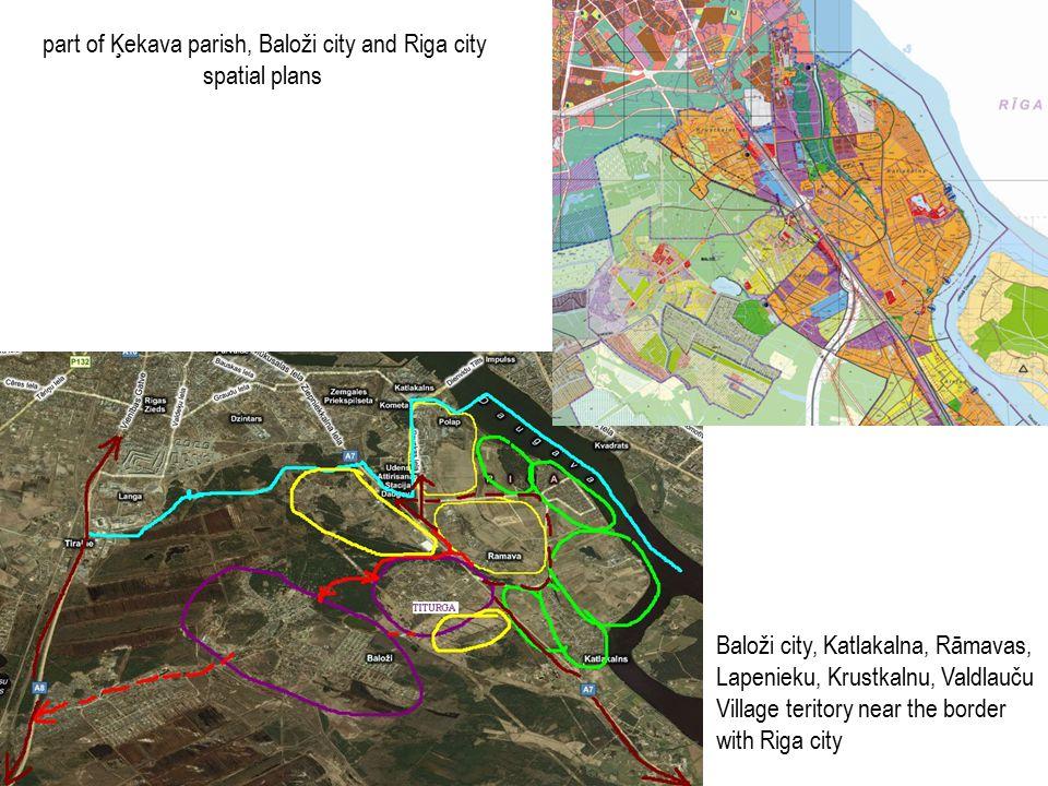 part of Ķekava parish, Baloži city and Riga city spatial plans Baloži city, Katlakalna, Rāmavas, Lapenieku, Krustkalnu, Valdlauču Village teritory near the border with Riga city