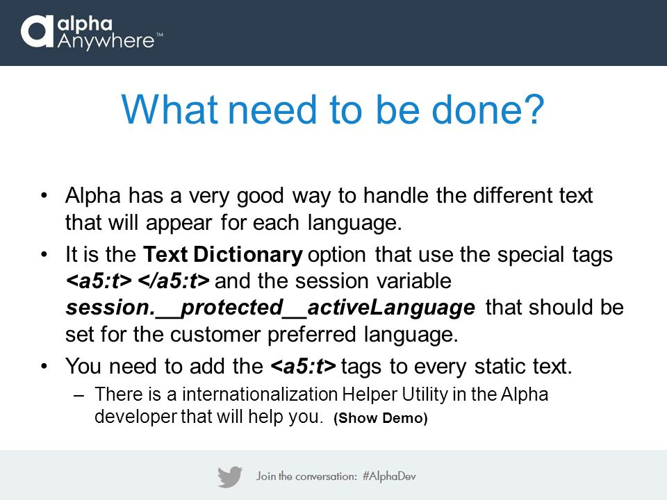 Alpha has a very good way to handle the different text that will appear for each language.