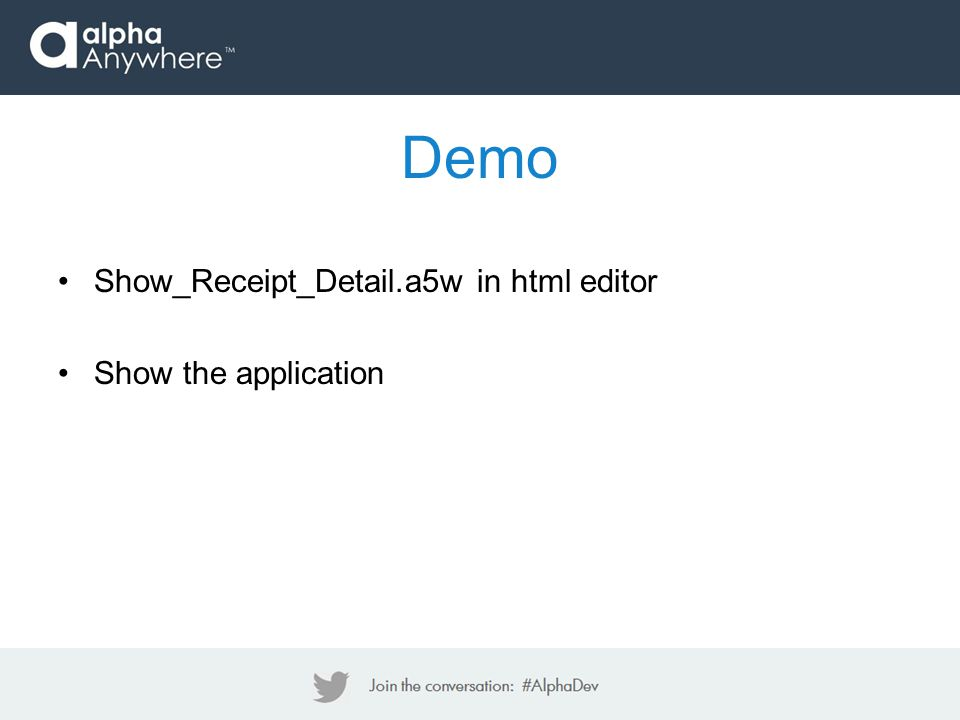 Show_Receipt_Detail.a5w in html editor Show the application Demo