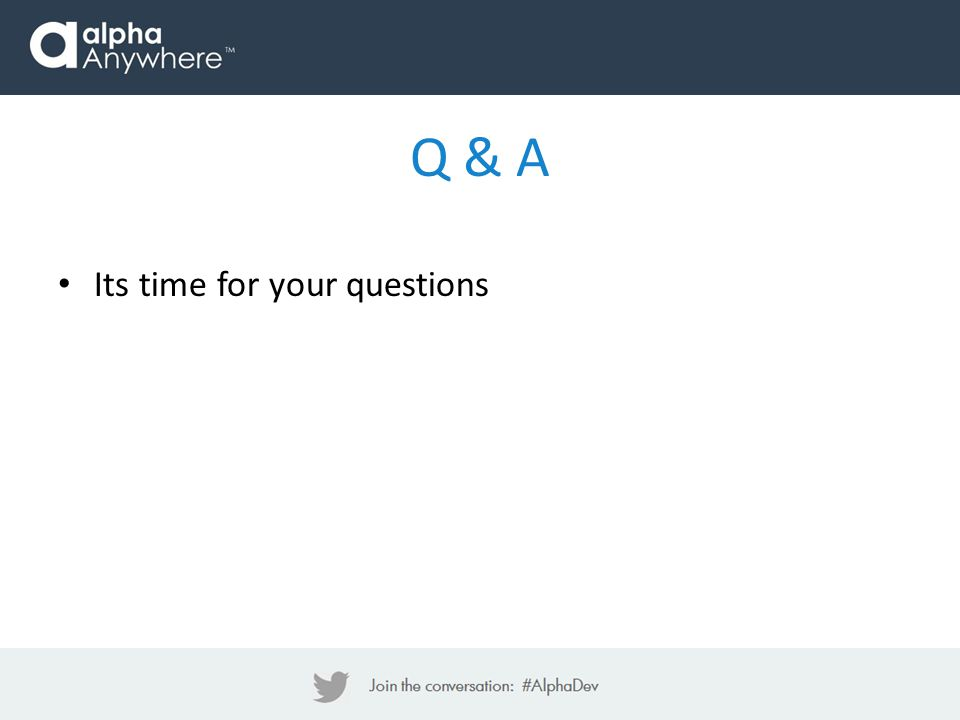 Q & A Its time for your questions