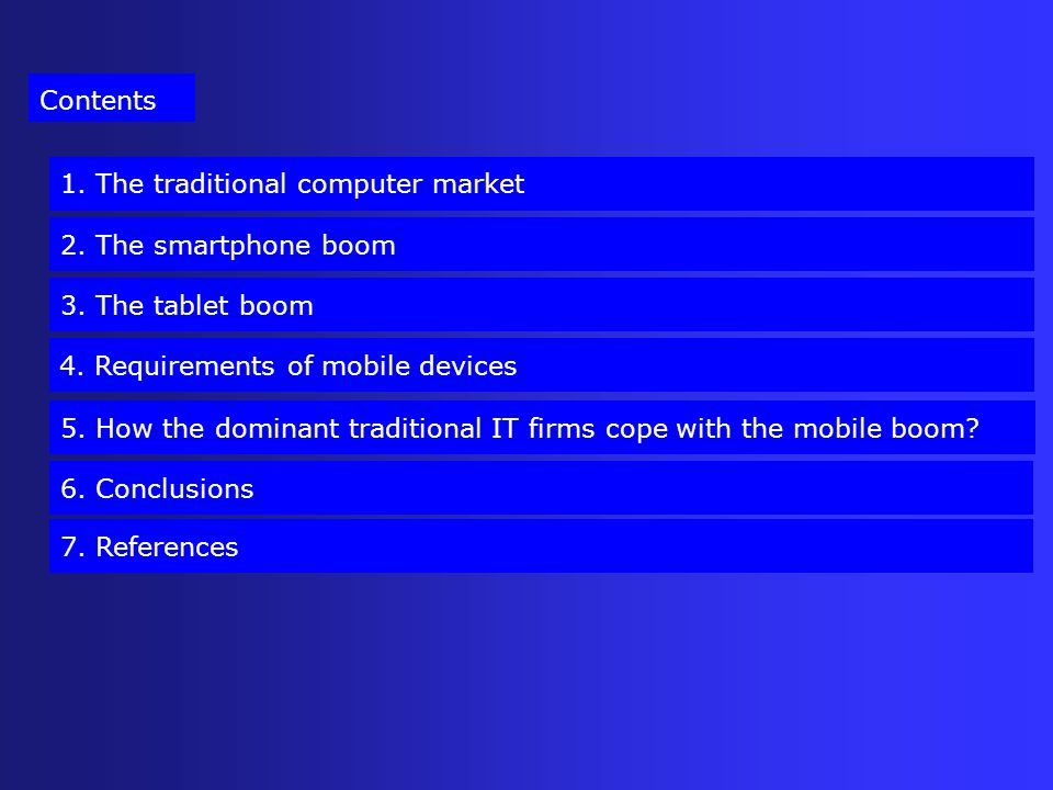 2. The smartphone boom Contents 1. The traditional computer market 4.