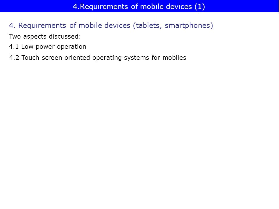 4.Requirements of mobile devices (1) 4.