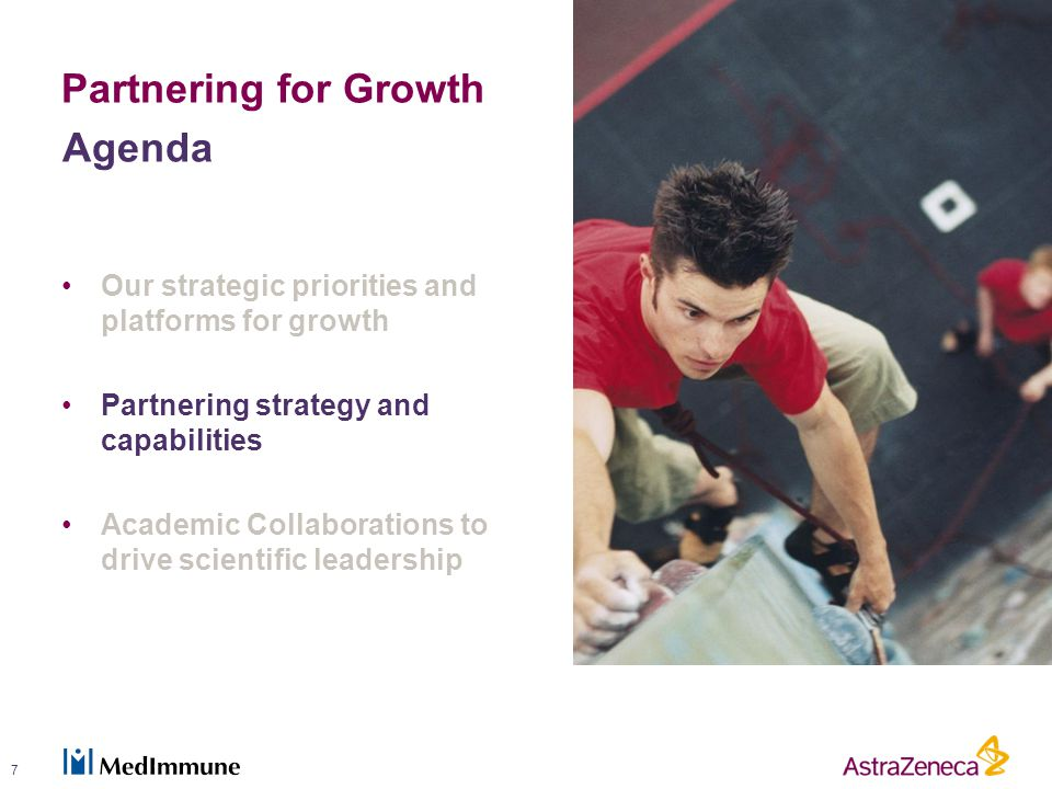 Partnering for Growth Agenda Our strategic priorities and platforms for growth Partnering strategy and capabilities Academic Collaborations to drive scientific leadership 7