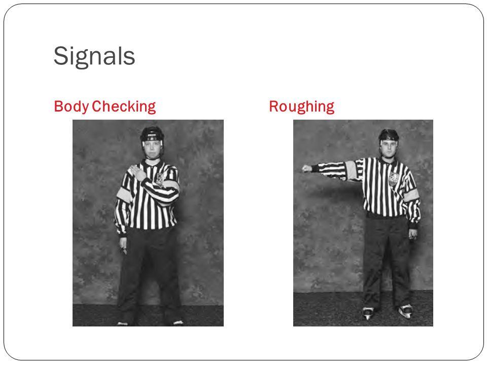 Signals Body CheckingRoughing