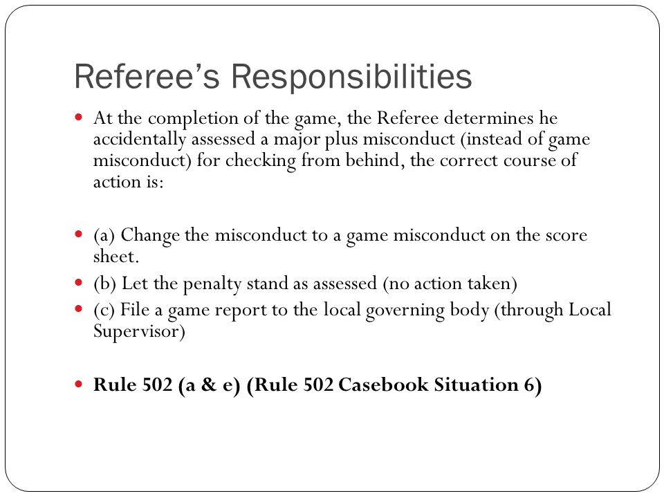 At the completion of the game, the Referee determines he accidentally assessed a major plus misconduct (instead of game misconduct) for checking from