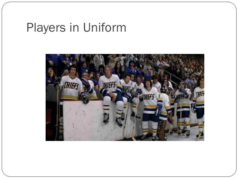 Players in Uniform