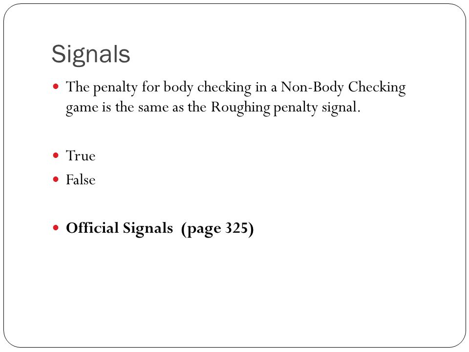 Signals Body CheckingRoughing