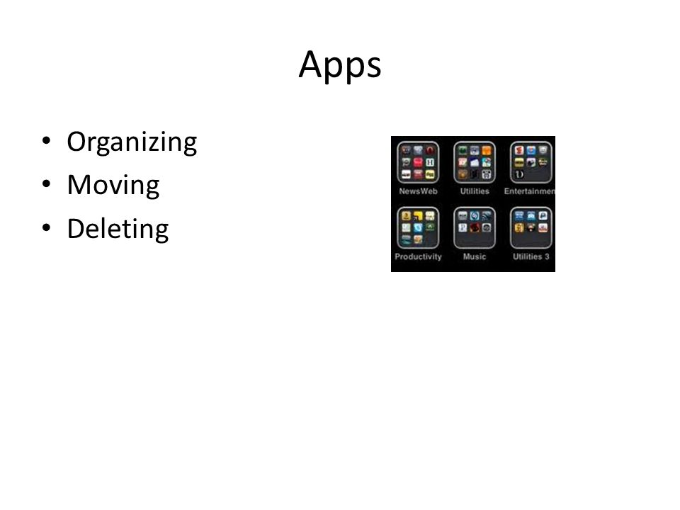 Apps Organizing Moving Deleting
