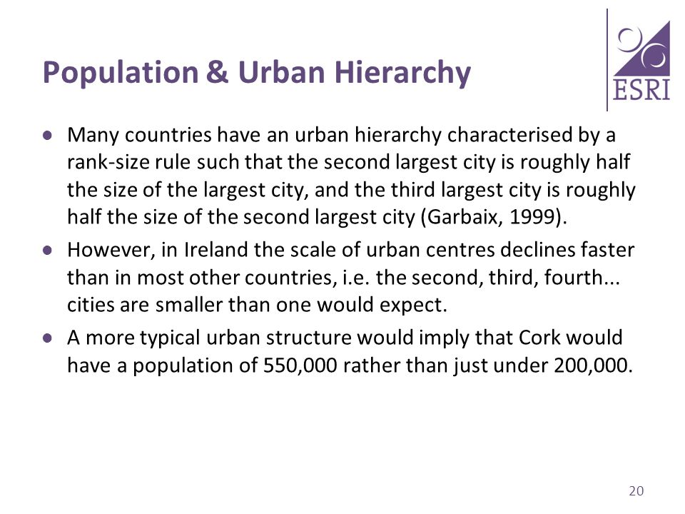 Population & Urban Hierarchy Many countries have an urban hierarchy characterised by a rank-size rule such that the second largest city is roughly half the size of the largest city, and the third largest city is roughly half the size of the second largest city (Garbaix, 1999).