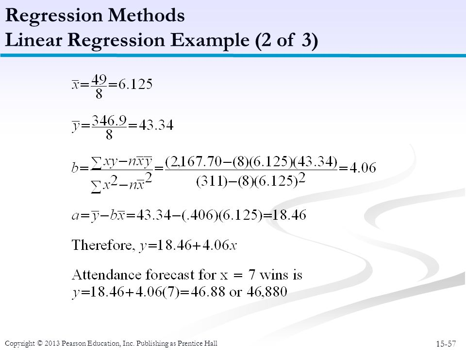 15-57 Copyright © 2013 Pearson Education, Inc. Publishing as Prentice Hall Regression Methods Linear Regression Example (2 of 3)