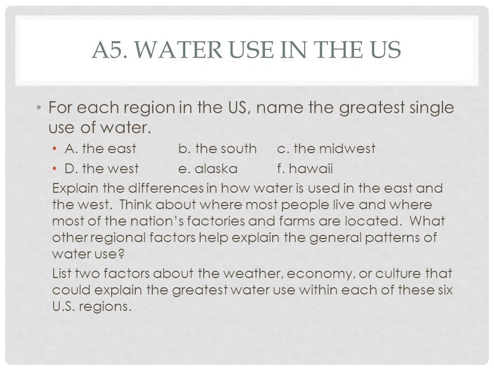 A5.WATER USE IN THE US For each region in the US, name the greatest single use of water.