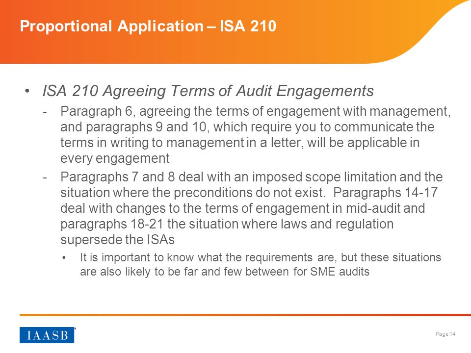 Page 14 Proportional Application – ISA 210 ISA 210 Agreeing Terms of Audit Engagements -Paragraph 6, agreeing the terms of engagement with management,