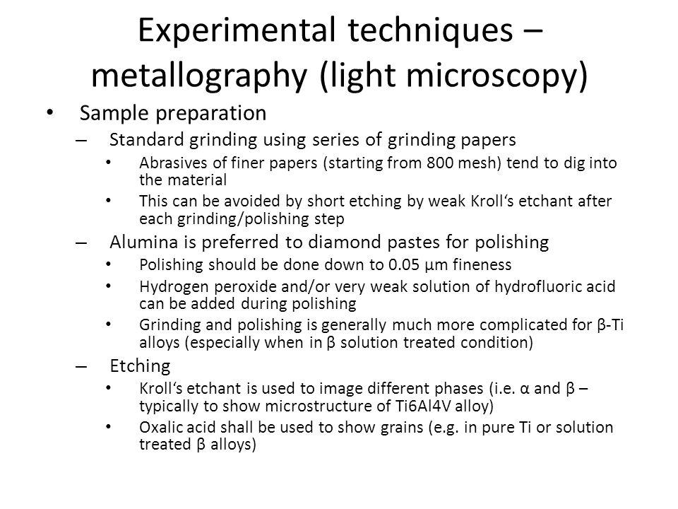 Light microscopy Ti-35Nb-7Zr-5Ta and Ti-35Nb-7Zr-5Ta-1Si alloys – Biocompatible, low-modulus alloy – Differential interference contrast (Nomarski contrast) Částice (Ti,Zr) 5 Si 3 a relikty z broušení