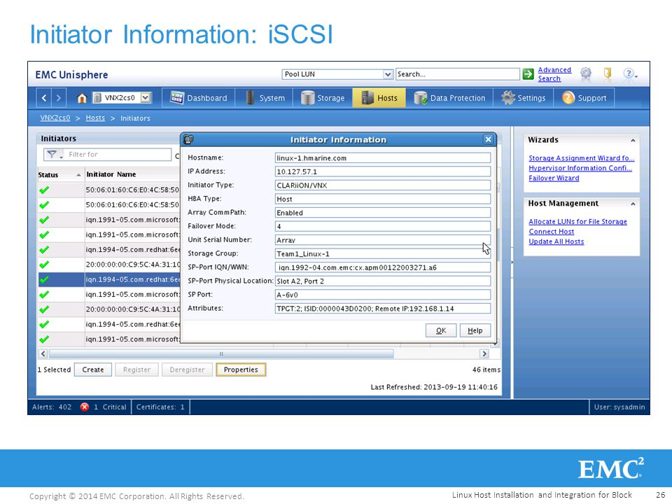 Copyright © 2014 EMC Corporation. All Rights Reserved. Initiator Information: iSCSI Linux Host Installation and Integration for Block 26