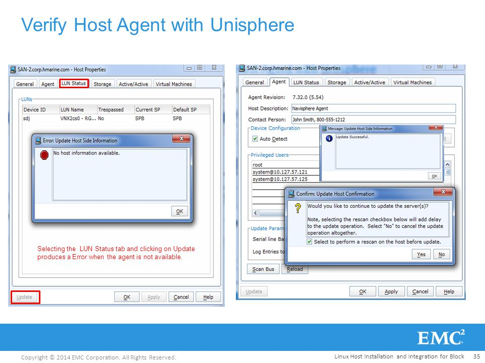 Copyright © 2014 EMC Corporation. All Rights Reserved. Verify Host Agent with Unisphere Linux Host Installation and Integration for Block Selecting th