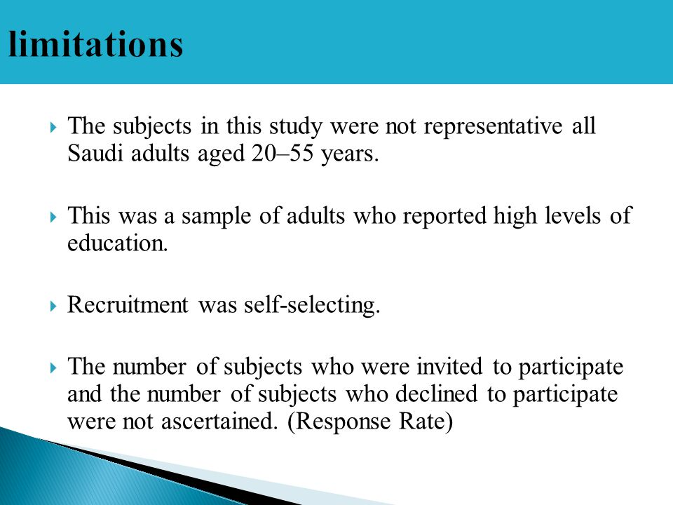  The subjects in this study were not representative all Saudi adults aged 20–55 years.