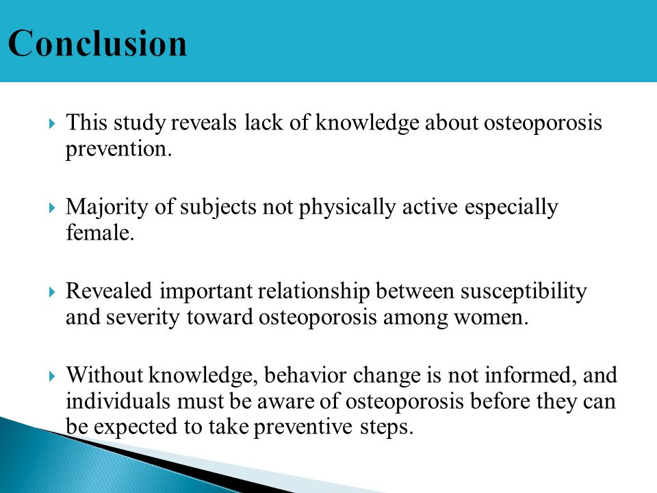  This study reveals lack of knowledge about osteoporosis prevention.